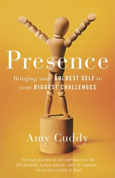 Amy Cuddy's new book, Presence, will give you confidence.