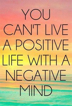 There No Room for Negative Thinking ♡ Just Think Positive