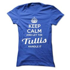 Cool Keep calm and let the Tullis handle it !!! T-Shirts