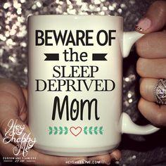 Beware of the Sleep Deprived MomTired Mommy15 oz by HeyShabbyMe