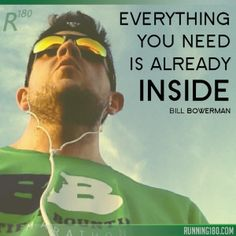 Everything you need is already inside ~ Bill Bowerman Nike Images, Thursday Motivation, Running Inspiration, Try Harder, Track And Field, Wise Words, Everything, Weight Loss, Shit Happens