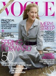Meryl Streep, the cover girl for what a woman can be at 62: talented, vibrant, intelligent, saucy and stunning.