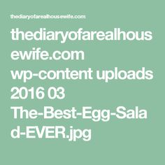thediaryofarealhousewife.com wp-content uploads 2016 03 The-Best-Egg-Salad-EVER.jpg