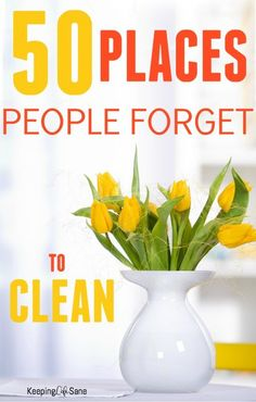 You think your house is clean, but most people forget some things. Here are 50 places that most people forget to clean. Not anymore!