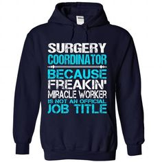 Surgery Coordinator - #hipster tee #sweater ideas. WANT => https://www.sunfrog.com/LifeStyle/Surgery-Coordinator-6465-NavyBlue-Hoodie.html?68278