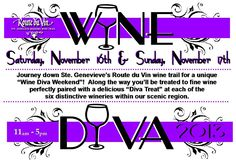 Wine Diva 2013! November 16thand 17th. Great food paired with great wine!