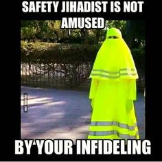 safety jihadist is not amused by your infideling
