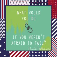 What would you do  If you weren't afraid to fail?  PaulaTooths.com  ೋ Paz ೋ  #gratitude #leadership #success #goals #changes #positive #motivation #inspire #happiness #chances #opportunities #possibilities #smile  #goodvibes  #dreams #quotes #hope #faith #abundance #fearless #inspiration #reachyourgoals #positivethinking #paulatooths #socialmedia  #digitalmarketing #businessstartup #online business #start