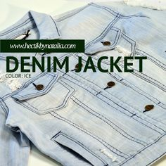 Denim Jacket!! Color Ice, the perfect jacket for every ocassion!