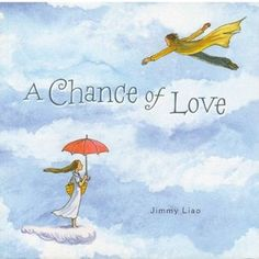 A Chance of Love by Jimmy Liao