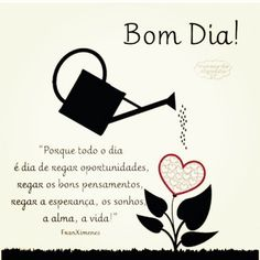 Bom dia! Regando o dia Happy Week End, Happy Day, Good Morning Good Night, Family Love, My King, Words Quotes, Positive Vibes, Positivity, Lettering