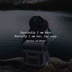 Physically I am here. but my mind far away in a totally awesome fantasy or solving a problem on a personal project Reality Quotes, Mood Quotes, True Quotes, Positive Quotes, Motivational Quotes, Inspirational Quotes, Qoutes, Escape Quotes, Infj