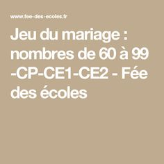 Jeu du mariage : nombres de 60 à 99 -CP-CE1-CE2 - Fée des écoles
