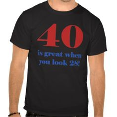 19d42274 63 Best 40th Birthday T-Shirts & Gifts images   Funny 40th birthday ...
