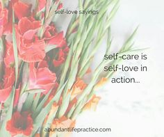 self-love saying: self-care is self love in action