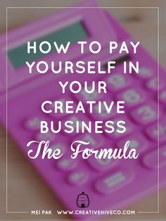 How To Pay Yourself In Your Creative Business A simple formula to use every month to figure out how much to pay yourself as a creative entrepreneur. Etsy Business, Business Advice, Craft Business, Business Planning, Creative Business, Online Business, Business Opportunities, Business Website, Business Quotes