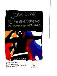 El Filibusterismo - Jose Rizal El Filibusterismo, Jose Rizal, Space, School, Art, Floor Space, Art Background, Kunst, Performing Arts