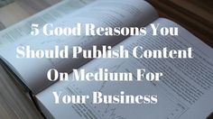 5 Insanely Good Reasons You Should Publish Content On Medium For Your Business Content Marketing Strategy, Email Marketing, Affiliate Marketing, Internet Marketing, Social Media Marketing, Marketing Definition, Social Media Tips, Business Tips, Platforms