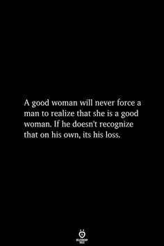A Good Woman Will Never Force A Man