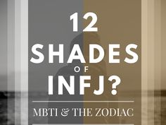 Here are 12 different versions of the INFJ MBTI personality based on the 12 zodiac star signs.