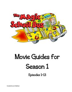 Movie guides for season 1 of the Magic School Bus. Each movie guide contains 12-13 questions for students to answer.