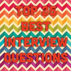 EverythingKaysi's Top 25 Interview Questions