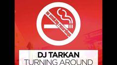 DJ Tarkan - Turning around (Original Mix) [No Smoking Recordings]
