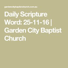 Daily Scripture Word: 25-11-16 | Garden City Baptist Church