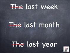 En inglés no usamos el artículo 'the' cuando hablamos de la semana pasada/el mes pasado/el año