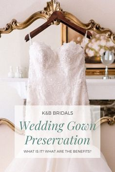 Wedding Gown Preservation What It Is Benefits More K B Bridals In 2020 Wedding Gown Preservation Gown Preservation What Is Wedding