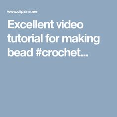 Excellent video tutorial for making bead #crochet...