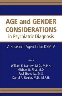 Age and Gender Considerations in Psychiatric Diagnosis: A Research Agenda for DSM-V ~ Narrow et al.