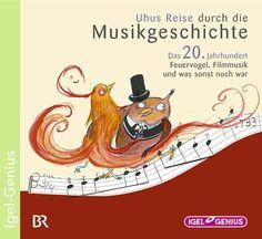 Hörbuch: Uhus Reise Durch Die Musikgeschichte - Das 20. Jahrhundert. Feuervogel, Filmmusik Und Was Sonst Noch War  Von Leonhard Huber, Audiobooki w języku niemieckim