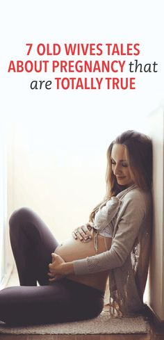 7 old wives tales about pregnancy that are actually true