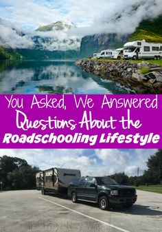 You asked we Answered! Questions and Answers About the Roadschooling Lifestyle and Fulltime RV Living. Nothing was off limits, come see what they asked!