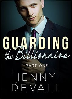 Guarding The Billionaire: Part 1, Jenny Devall - Amazon.com