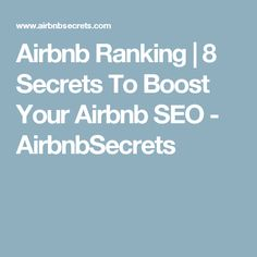 Airbnb Ranking | 8 Secrets To Boost Your Airbnb SEO - AirbnbSecrets