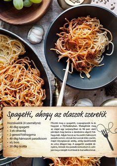 Ha igazán jó spagettit szeretnél enni, akkor az olaszokra kell bízni! Készítsd el ezt a receptet és csempéssz egy kis Olaszországot az asztalra :) #recept #finom #spagetti #gyors #egyszeru #tesco #tescomagyarorszag Veggie Recipes, Diet Recipes, Vegetarian Recipes, Healthy Recipes, I Love Food, Good Food, Yummy Food, Spagetti Recipe, College Cooking