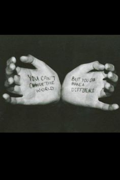 make a difference...quotes on hands photo shoot