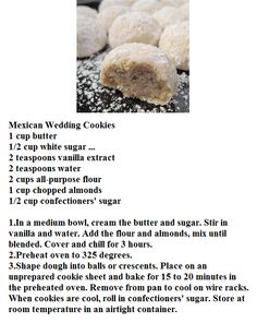 Mexican Wedding Cookies--- replace with Gluten Free Flour Yummy Treats, Delicious Desserts, Sweet Treats, Yummy Food, Just Desserts, Cookie Desserts, Cookie Recipes, Dessert Recipes, Mexican Wedding Cookies