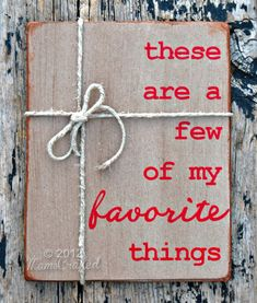 These Are a Few of My Favorite Things, Wood Wall Art
