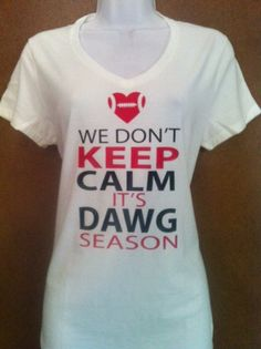 We Don't Keep Calm It's DAWG Season Football by designstudiosigns, $26.00
