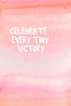 Mantra Monday // Celebrate Every Tiny Victory