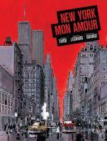 New York mon amour /  Jacques Tardi, Benjamin Legrand, Dominique Grange