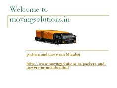 packers and movers mumbai   http://www.movingsolutions.in/packers-and-movers-in-mumbai.html