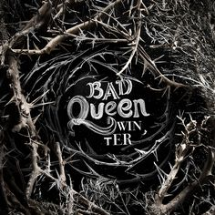 Bad Queen Winter by Culinary Stories #typography #lettering