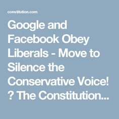 Google and Facebook Obey Liberals - Move to Silence the Conservative  Voice! ⋆ The Constitution Totalitarianism