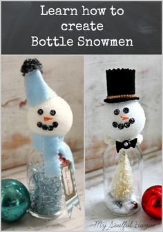 "Bottle Snowmen - get the tutorial.  Easy to make & such fun seeing their ""personalities"" appear as you add the faces & accessories."