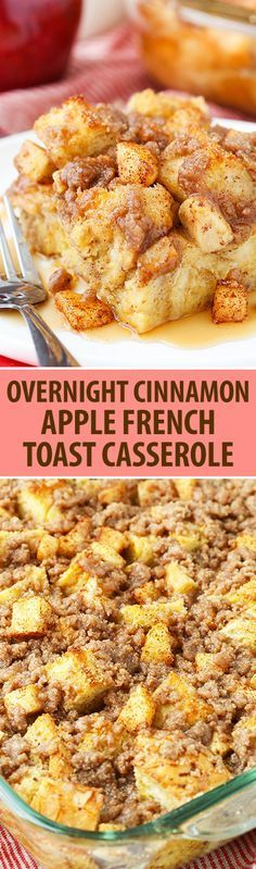 Overnight Cinnamon Apple French Toast Casserole!                                                                                                                                                                                 More