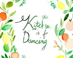 SALE 40% Off This Kitchen is for Dancing by Mai Autumn
